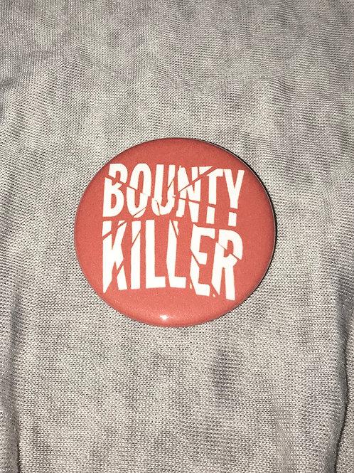 "Bounty Killer 2.25"" Big Button"