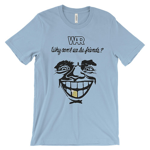 War Why Can't We Be Friends T-Shirt