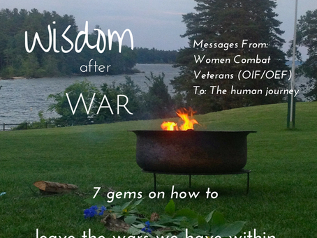 7 Gems to move us through the War Within (via collective practice of hundreds of combat veterans)