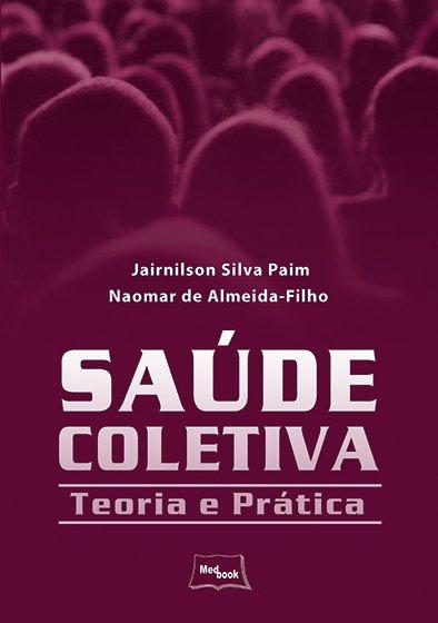 Livro Saúde Coletiva - Teoria e Prática