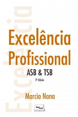 Livro Excelência Profissional - ASB & TSB