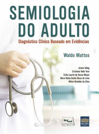 Semiologia do Adulto - Diagnóstico Clínico Baseado em Evidências