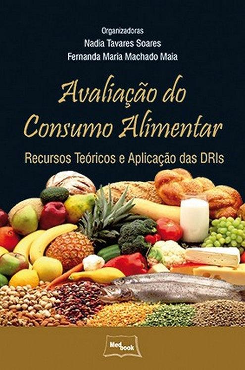 Livro Avaliação do Consumo Alimentar - Recursos Teóricos e Aplicação das DRIs