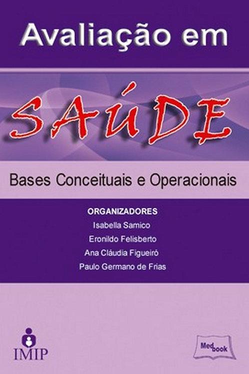 Livro Avaliação em Saúde - Bases Conceituais e Operacionais
