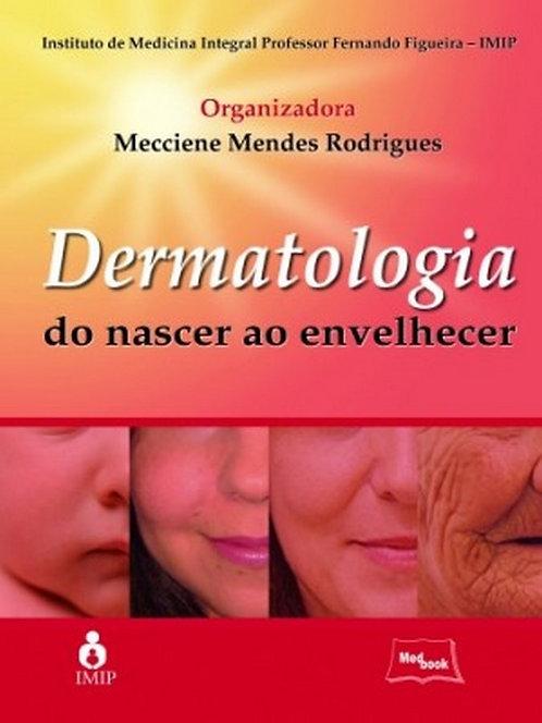 Livro Dermatologia do Nascer ao Envelhecer