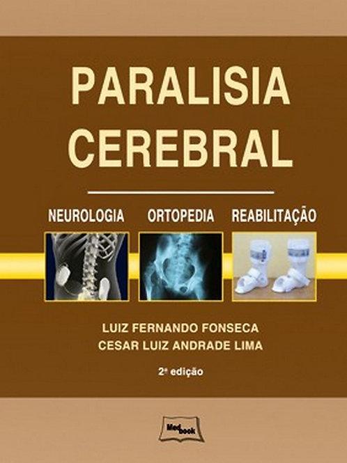 Livro Paralisia Cerebral - Neurologia, Ortopedia e Reabilitação