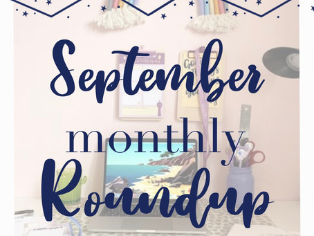 September Monthly Roundup!