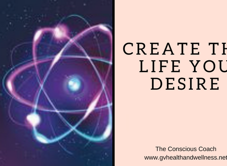 3 Things To Create The Life Of Your Desires