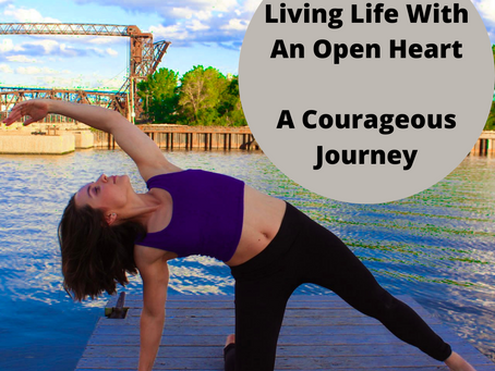 Living With An Open Heart- A Courageous Journey