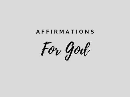 Affirmations For God