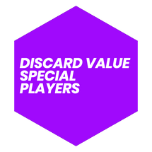 Discard Value Special Players