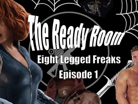 The Ready Room Ep1: Eight Legged Freaks