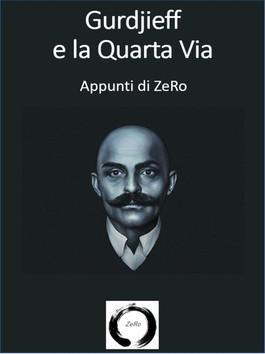 Gurdjieff e la Quarta via - Appunti di ZeRo - Primo estratto