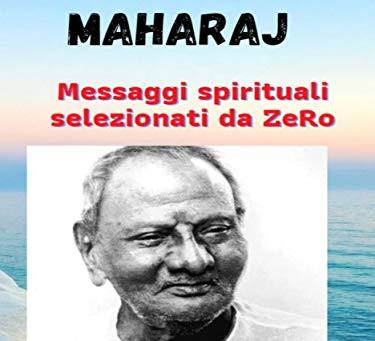 NISARGADATTA MAHARAJ – messaggi spirituali selezionati da ZeRo (nuovo ebook)