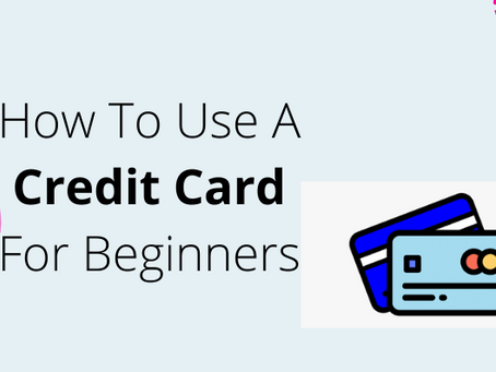 How to use a credit card for beginners