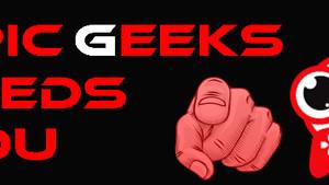Epic Geeks Needs You