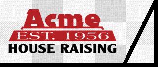 Acme House Raising
