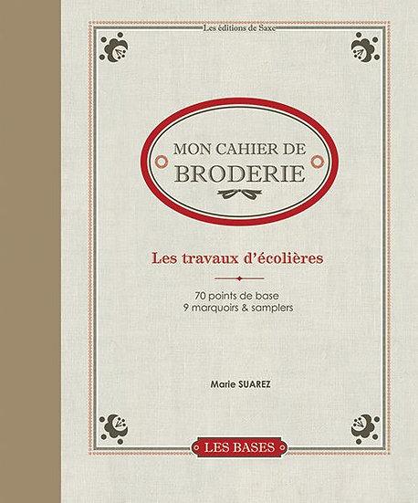 Mon cahier de broderie: Les travauwd'ecolierés