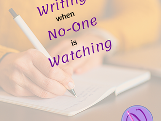 Writing when No-One is Watching