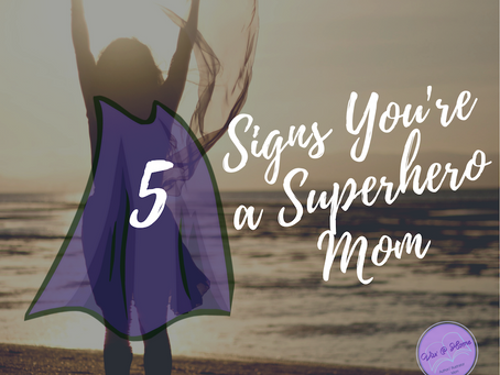 5 Signs You're Actually a Superhero Mom