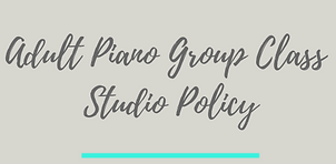 Adult Piano Group Class Studio Policy.pn