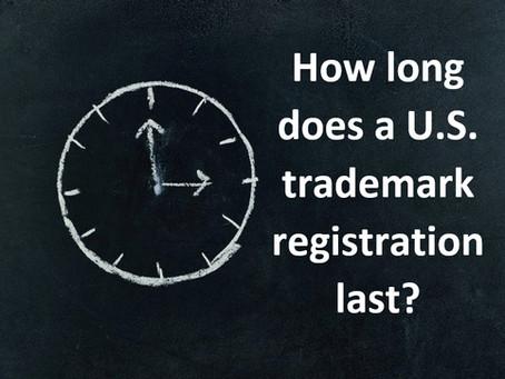 How long does a U.S. trademark registration last?