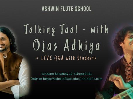 Talking Taal with Ojas Adhiya!