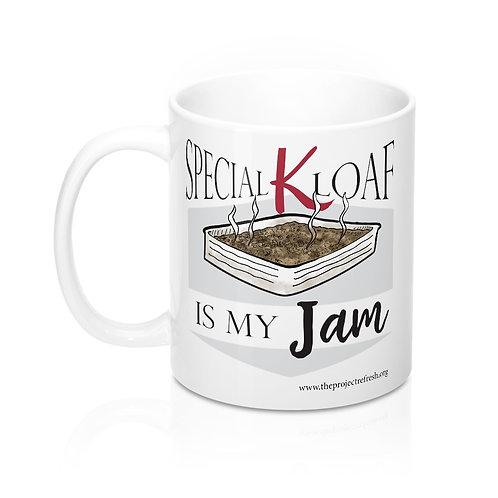 Special K Loaf is my Jam — Mug 11oz