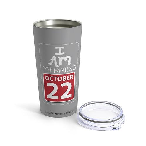 Oct 22 — Tumbler 20oz