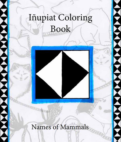 INUPIAT COLORING BOOK -NAMES OF MAMMALS