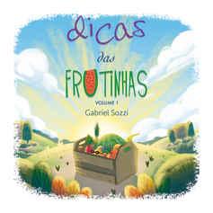 Dicas das Frutinhas - Vol.1