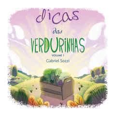 Dicas das Verdurinhas - Vol.1
