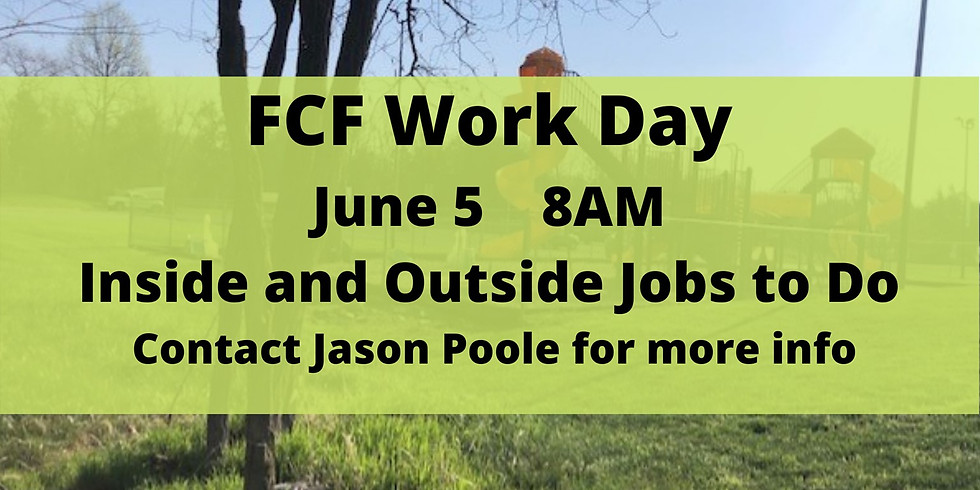 June 5th FCF Indoor and Outdoor Work Day
