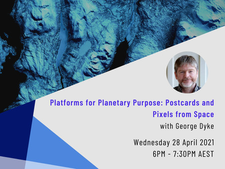 April Event Recap: Platforms for Planetary Purpose, with George Dyke