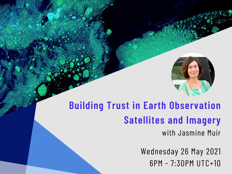 May Event Recap: Building Trust in Earth Observation, with Jasmine Muir