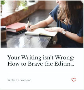 Blog Post: Your Writing isn't Wrong: How to Brave the Editing Process