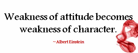 weakness-of-attitude-becomes-weakness-of-character