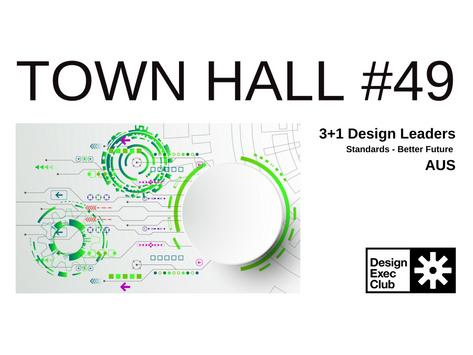 Town Hall #49 - Standards & Better Future - AUS