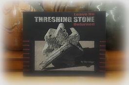 Leave No Threshing Stone Unturned by Glen Ediger