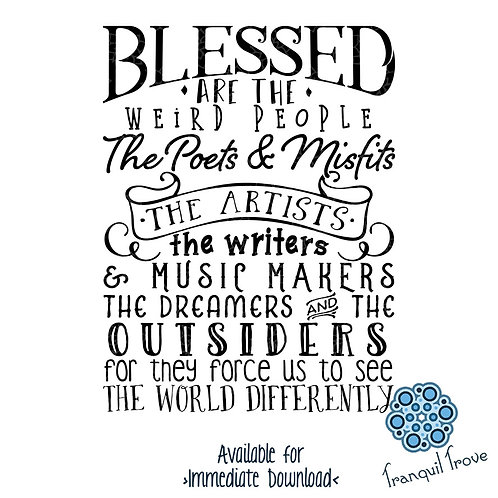 Blessed Are the Weird People, the Poets & Misfits