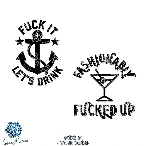 Fuck It Let's Drink & Fashionably Fucked Up