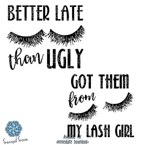 Better Late Than Ugly & Got Them from My Lash Girl