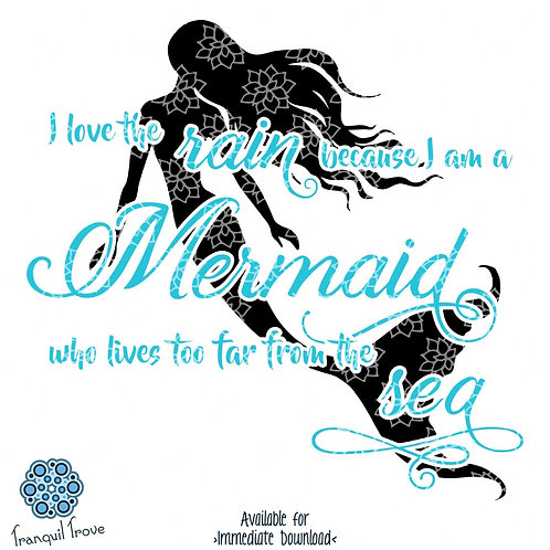 I Love the Rain Because I Am a Mermaid Who Lives Too Far from the Sea
