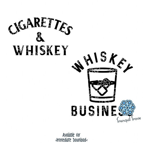 Whiskey Business and Cigarettes & Whiskey