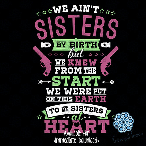 We Ain't Sisters By Birth