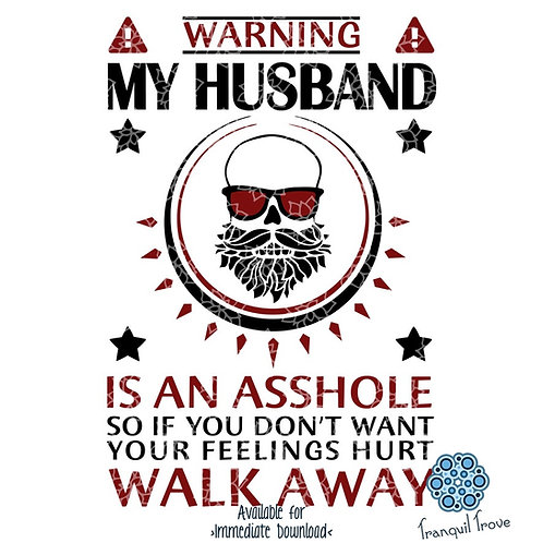 Warning! My Husband is an Asshole