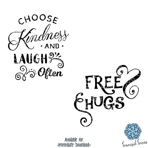Free Hugs & Choose Kindness and Laugh Often