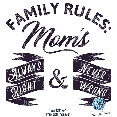 Family Rules: Mom's Always Right and Never Wrong