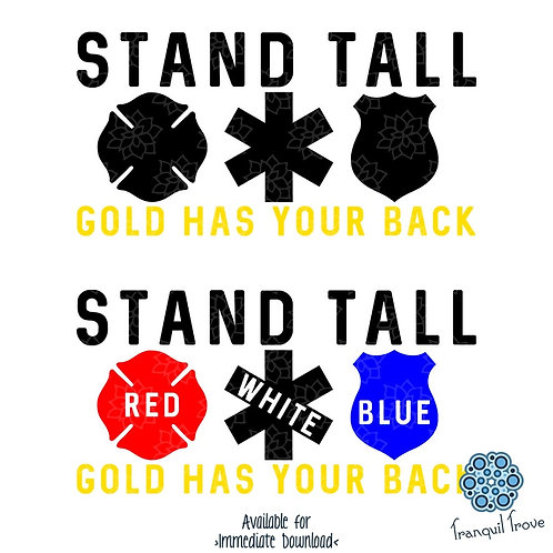 Stand Tall -Red White Blue- Gold Has Your Back