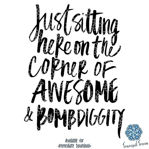 Just Sitting Here on the Corner of Awesome and Bombdiggity
